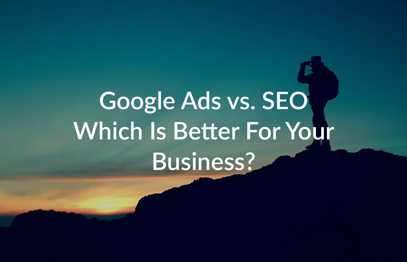 Google-Ads-vs.-SEO-Which-Is-Better-For-Your-Business-min