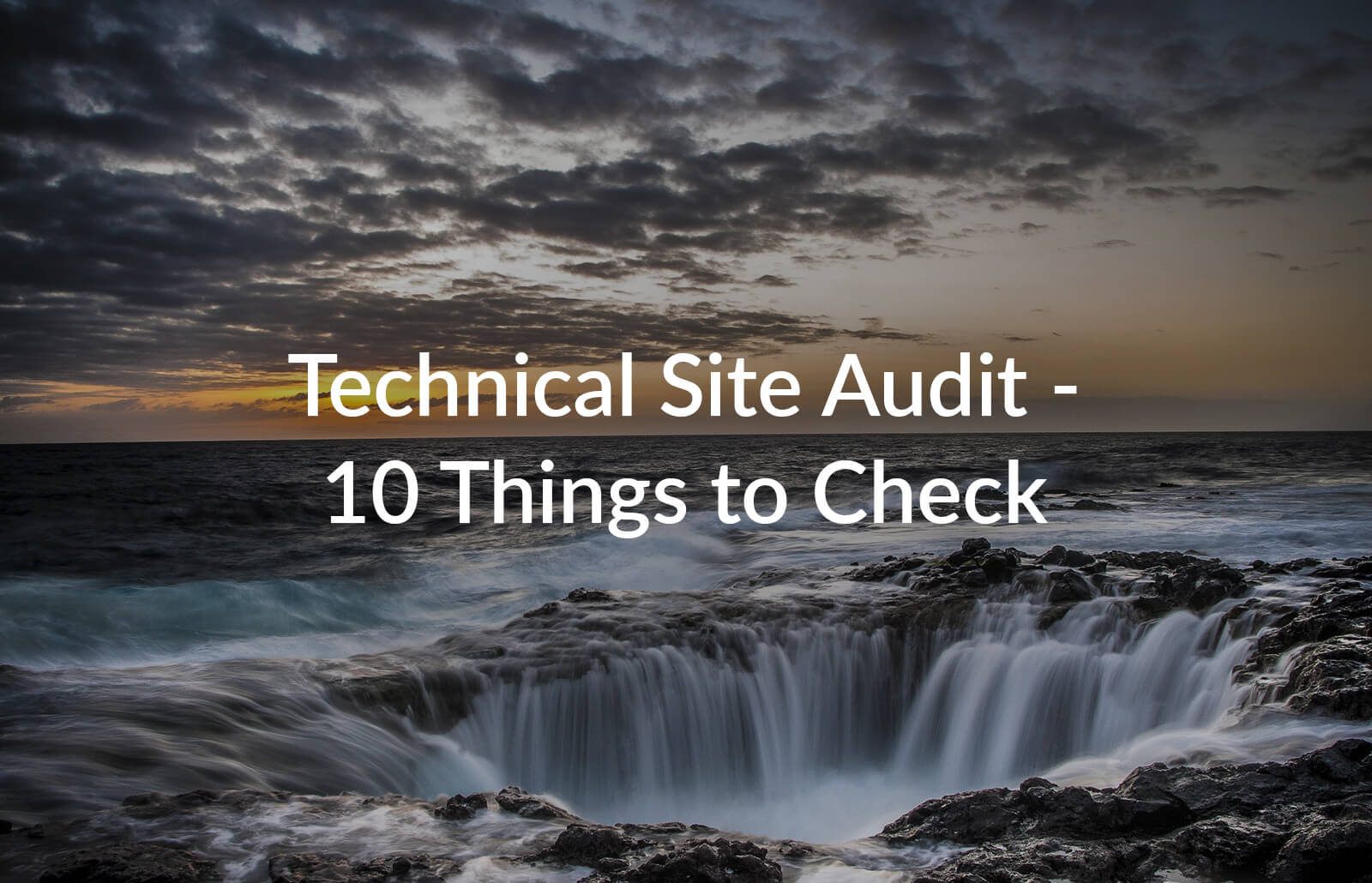 Technical SEO Audit: 10 Things to Check